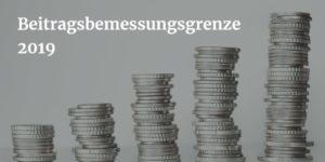 Sozialversicherungsgrößen: Beitragsbemessungsgrenze Krankenversicherung 2019